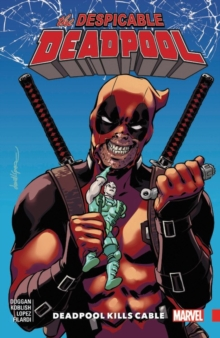 Despicable Deadpool Vol. 1, Paperback Book