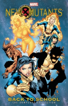 New Mutants: Back To School - The Complete Collection, Paperback Book