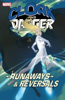 Cloak And Dagger: Runaways And Reversals, Paperback Book