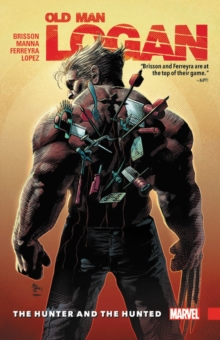 Wolverine: Old Man Logan Vol. 9 - The Hunter And The Hunted, Paperback / softback Book