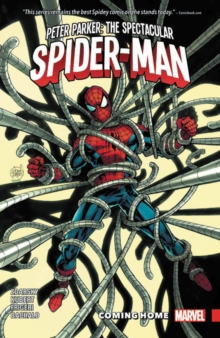 Peter Parker: The Spectacular Spider-man Vol. 4 - Coming Home, Paperback / softback Book