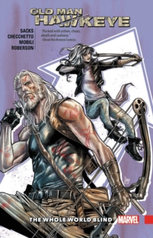 Old Man Hawkeye Vol. 2: The Whole World Blind, Paperback / softback Book