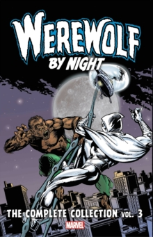 Werewolf By Night: The Complete Collection Vol. 3, Paperback / softback Book