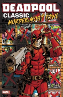 Deadpool Classic Vol. 22: Murder Most Fowl, Paperback Book