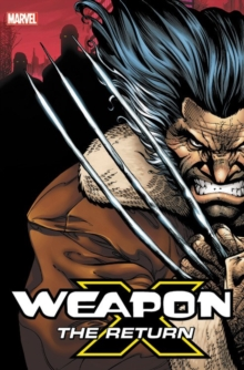 Weapon X: The Return Omnibus, Hardback Book