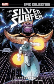 Silver Surfer Epic Collection: Thanos Quest, Paperback Book