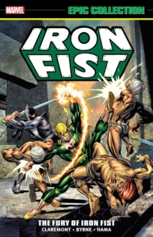 Iron Fist Epic Collection: The Fury Of Iron Fist, Paperback / softback Book