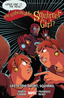 The Unbeatable Squirrel Girl Vol. 10: Life Is Too Short, Paperback / softback Book