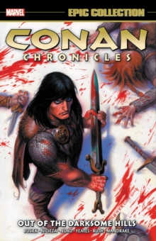 Conan Chronicles Epic Collection: Out Of The Darksome Hills, Paperback / softback Book