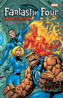 Fantastic Four: Heroes Return - The Complete Collection Vol. 1, Paperback / softback Book