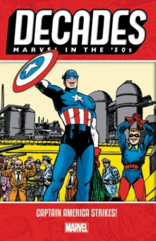 Decades: Marvel In The 50s - Captain America Strikes, Paperback / softback Book