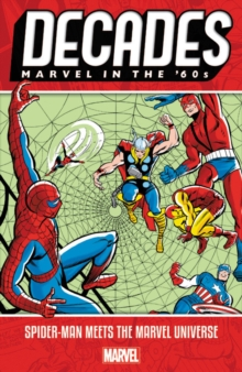 Decades: Marvel In The 60s - Spider-man Meets The Marvel Universe, Paperback / softback Book