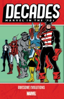 Decades: Marvel In The 80s - Awesome Evolutions, Paperback / softback Book