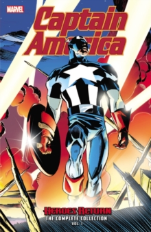 Captain America: Heroes Return - The Complete Collection, Paperback / softback Book