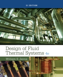 Design of Fluid Thermal Systems, SI Edition, Paperback / softback Book