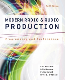 Modern Radio and Audio Production : Programming and Performance, Paperback / softback Book