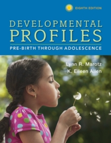 Developmental Profiles : Pre-Birth Through Adolescence, Paperback / softback Book