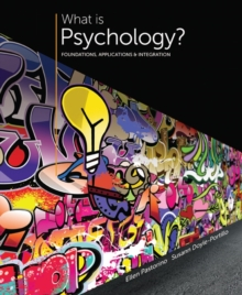 What is Psychology? : Foundations, Applications, and Integration, Paperback Book