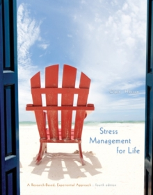 Stress Management for Life : A Research-Based Experiential Approach, Paperback Book