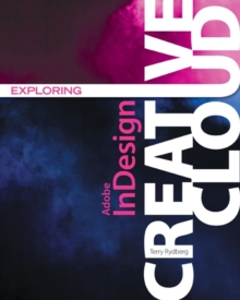 Exploring Adobe (R) InDesign Creative Cloud, Paperback / softback Book