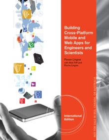 Building Cross-Platform Mobile and Web Apps for Engineers and Scientists : An Active Learning Approach, International Edition, Paperback Book