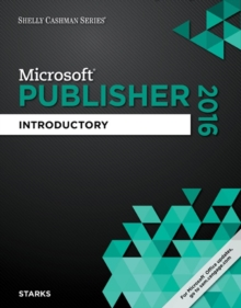 Shelly Cashman Series Microsoft Office 365 & Publisher 2016 : Introductory, Loose-leaf Book
