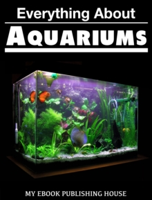 Everything About Aquariums, EPUB eBook