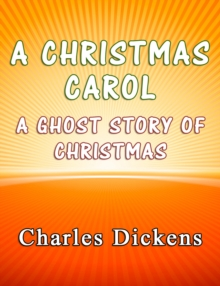 A Christmas Carol : A Ghost Story of Christmas, EPUB eBook