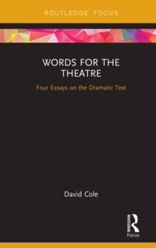 Words for the Theatre : Four Essays on the Dramatic Text, PDF eBook