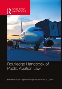 Routledge Handbook of Public Aviation Law, PDF eBook