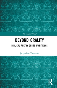 Beyond Orality : Biblical Poetry on its Own Terms, EPUB eBook