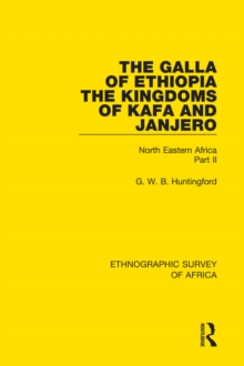The Galla of Ethiopia; The Kingdoms of Kafa and Janjero : North Eastern Africa Part II, PDF eBook