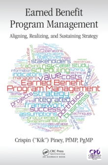 Earned Benefit Program Management : Aligning, Realizing, and Sustaining Strategy, PDF eBook