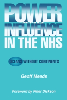 Power and Influence in the NHS : Oceans Without Continents, EPUB eBook
