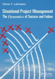 Situational Project Management : The Dynamics of Success and Failure, EPUB eBook