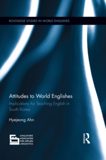 Attitudes to World Englishes : Implications for teaching English in South Korea, EPUB eBook