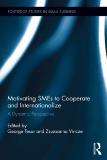 Motivating SMEs to Cooperate and Internationalize : A Dynamic Perspective, EPUB eBook