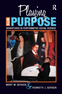 Playing with Purpose : Adventures in Performative Social Science, PDF eBook
