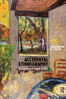 Accidental Ethnography : An Inquiry into Family Secrecy, EPUB eBook