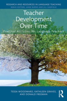 Teacher Development Over Time : Practical Activities for Language Teachers, PDF eBook