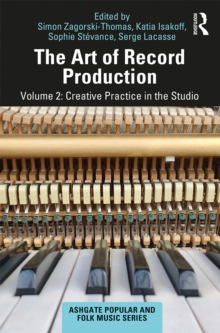 The Art of Record Production : Creative Practice in the Studio, EPUB eBook