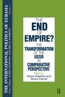 The International Politics of Eurasia: v. 9: The End of Empire? Comparative Perspectives on the Soviet Collapse, PDF eBook
