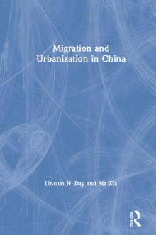 Migration and Urbanization in China, PDF eBook
