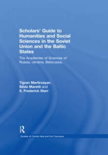 Scholars' Guide to Humanities and Social Sciences in the Soviet Union and the Baltic States : The Academies of Sciences of Russia, Ukraine, Belorussia, Moldova, the Transcaucasian and Central Asian Re, PDF eBook