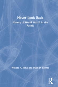 Never Look Back: History of World War II in the Pacific : History of World War II in the Pacific, PDF eBook