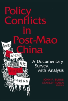 Policy Conflicts in Post-Mao China: A Documentary Survey with Analysis : A Documentary Survey with Analysis, PDF eBook