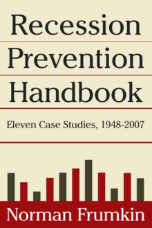 Recession Prevention Handbook: Eleven Case Studies 1948-2007 : Eleven Case Studies 1948-2007, EPUB eBook