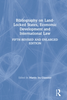Bibliography on Land-locked States, Economic Development and International Law, PDF eBook