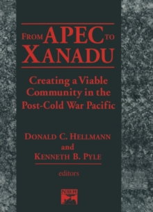 From Apec to Xanadu: Creating a Viable Community in the Post-cold War Pacific : Creating a Viable Community in the Post-cold War Pacific, PDF eBook