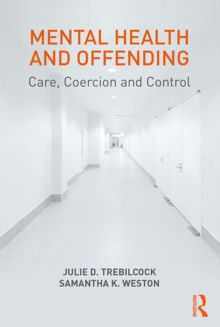 Mental Health and Offending : Care, Coercion and Control, PDF eBook